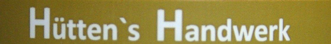 Hütten's Handwerk