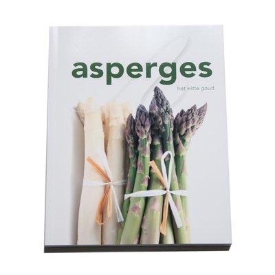 Asperges Het witte goud   Paperback, 22x18 cm Verrassende en makkelijke recepten