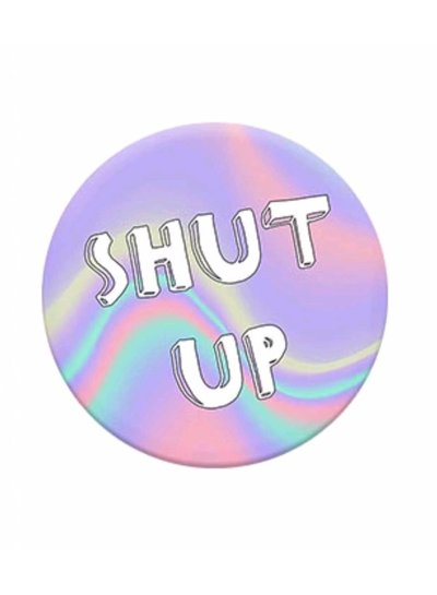 PopSocket - Shut up