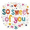 Greeting Card 'So Sweet of You'