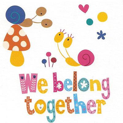 Wenskaart 'We belong together'