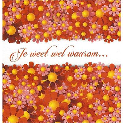 Greeting Card 'Je weet wel waarom...'