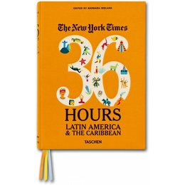 The New York Times: 36 Hours. Latin America & The Caribbean taschen