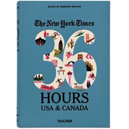 NYT. 36 Hours. USA & Canada. 2nd Edition taschen