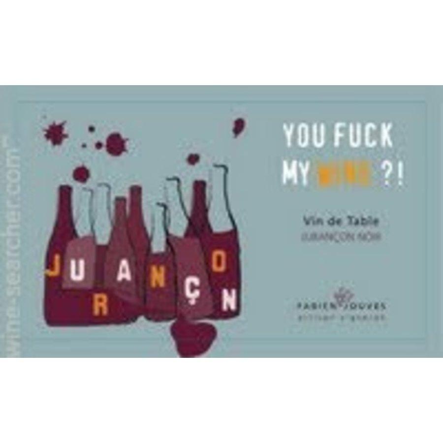 2015 - You fuck my Wine?! - Fabien Jouves