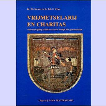 Vrijmetselarij en Charitas,dr. T. Stevens en dr. J.S. Wijne