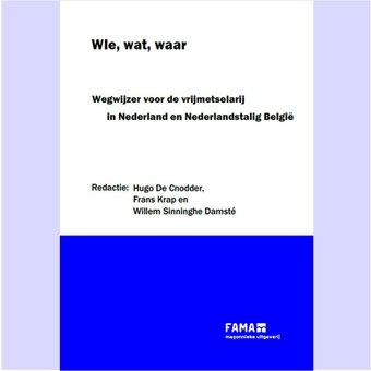 Wie, wat, waar : Wegwijzer voor de vrijmetselarij in Nederland en Nederlandstalig België