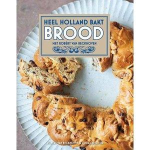 Heel Holland Bakt Heel Holland Bakt Brood 2016 - het nieuwste boek met Robert van Beckhoven