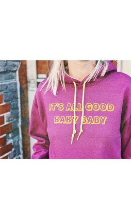 IT'S ALL GOOD BABY BABY HOODIE