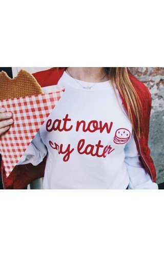 Eat now cry later