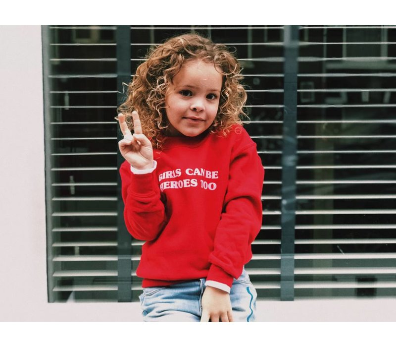 GIRLS CAN BE HEROES TOO SWEATER