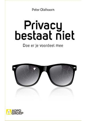 Peter Olsthoorn Privacy bestaat niet