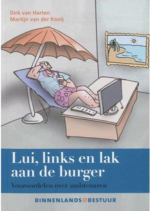 Dirk van Harten en Martijn van der Kooij Lui, links en lak aan de burger