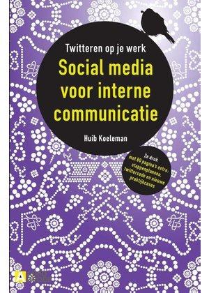 Huib Koeleman Social media voor interne communicatie