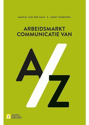 Marcel van der Haas en Jenny Hudepohl Arbeidsmarktcommunicatie van A/Z