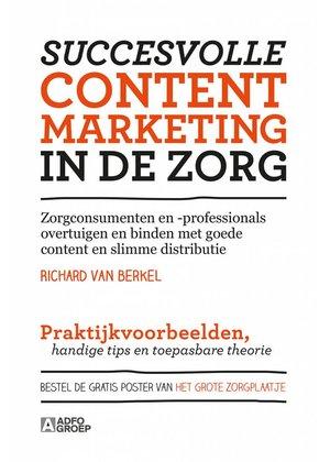 Richard van Berkel Succesvolle contentmarketing in de zorg