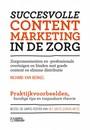 Richard van Berkel Succesvolle content marketing in de zorg