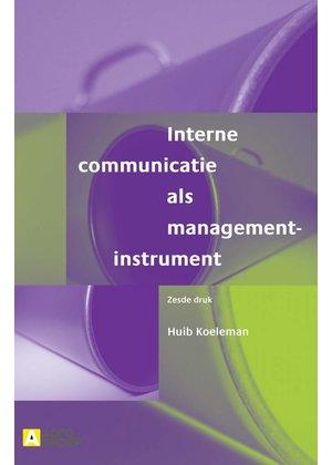 Huib Koeleman Interne communicatie als managementinstrument