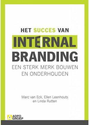 Marc van Eck, Ellen Leenhouts en Linda Rutten Het Succes van Internal Branding