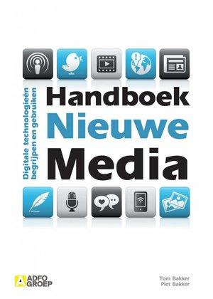 Tom Bakker en Piet Bakker Handboek Nieuwe Media