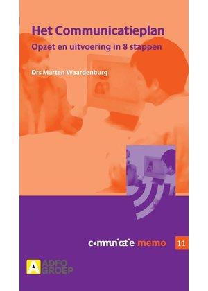 Marten Waardenburg Het communicatieplan; opzet en uitvoering in 8 stappen