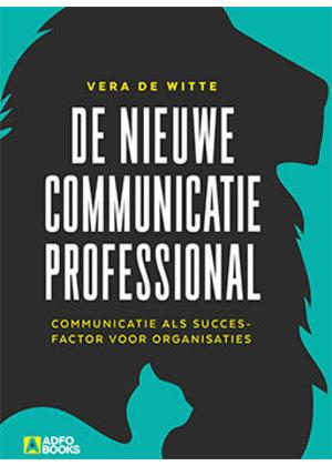 Vera de Witte De nieuwe communicatieprofessional