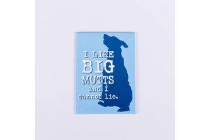 Dog is Good! Magneet 'I like big mutts'