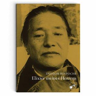 Elixier meines Herzens von Dudjom Rinpoche