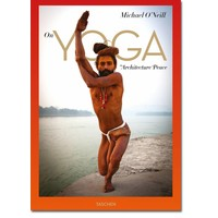 On Yoga The Architecture of Peace Michael O'Neill Taschen