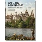 Germany around 1900 A Portrait in Colour Taschen