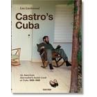 Lee Lockwood Castro's Cuba An American Journalist's Inside Look at Cuba, 1959–1969