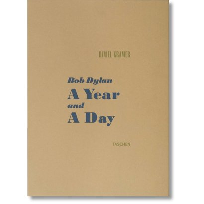 Daniel Kramer. Bob Dylan: A Year and a Day Taschen
