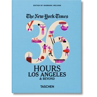 NYT. 36 Hours Los Angeles & Beyond Taschen