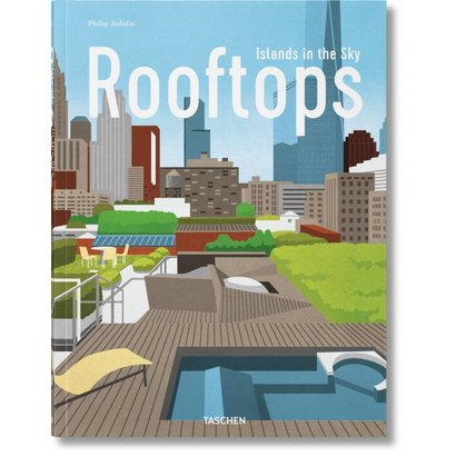 Urban Rooftops. Islands in the Sky Taschen