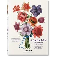 A Garden Eden. Masterpieces of Botanical Illustration Taschen