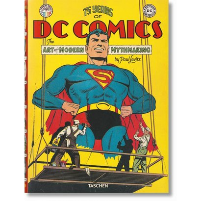 75 Years of DC Comics.The Art of Modern Mythmaking Taschen