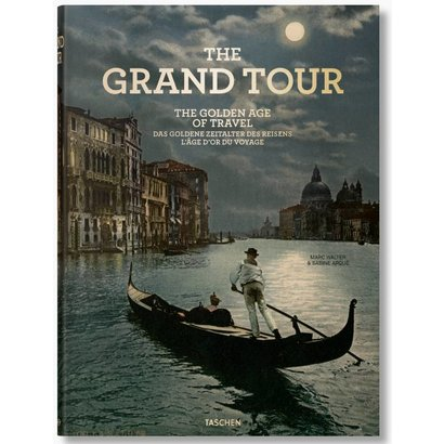 The Grand Tour The Golden Age of Travel Taschen
