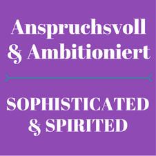 Anspruchsvoll & ambitioniert