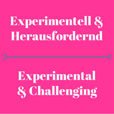 Experimentell & herausfordernd