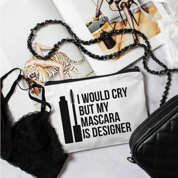 I would Cry, But my Mascara is Designer Makeup Bag