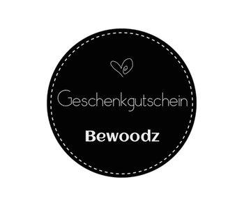 Bewoodz ® Geschenkgutschein