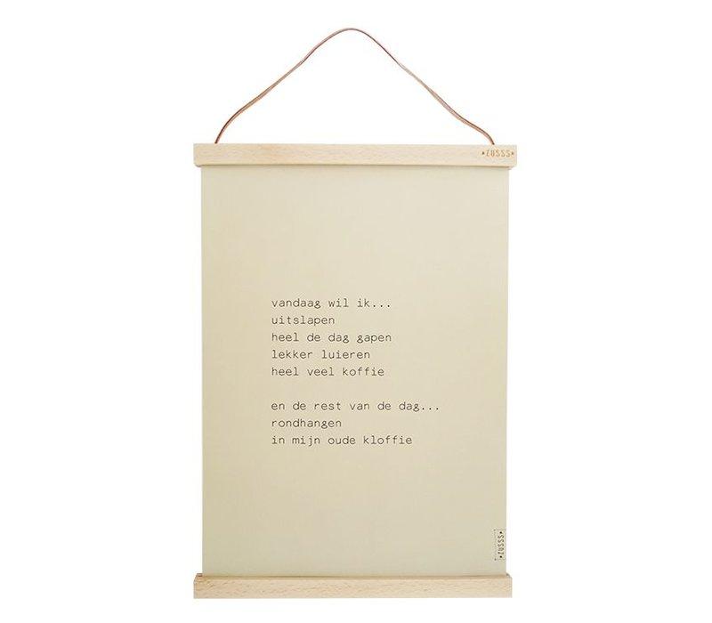 """A3 poster met lijst """"vandaag wil ik uitslapen"""" - 30xH42 cm"""