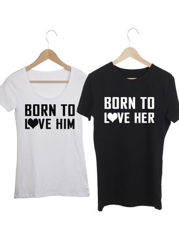 COUPLE T-SHIRT BORN TO LOVE HIM - HER