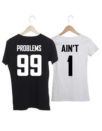COUPLE T-SHIRT 99 PROBLEMS EN 1 AIN'T