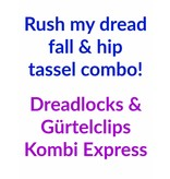 Rush my dreads & hip tassels combo!