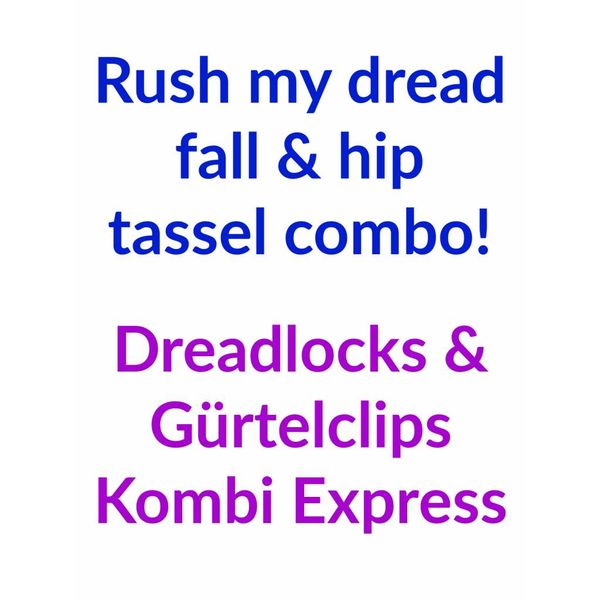 Rush my dreads & hip tassels combo!