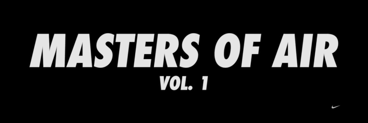 Video: Nike SNKRS Presents: Masters of Air, Vol. 1.