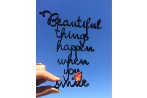 Wooden Quote, Beautiful things happen when you smile, Black