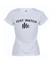 JUST WATCH ME Gym Tee
