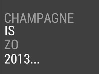 Champagne is zó 2013...